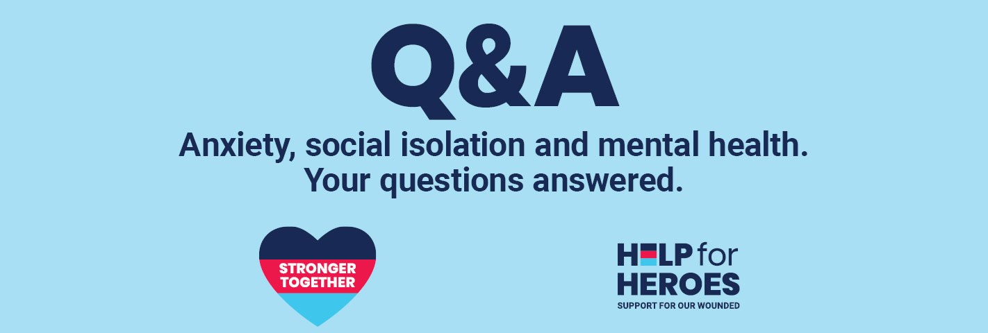 Anxiety, social isolation and mental health – your questions answered